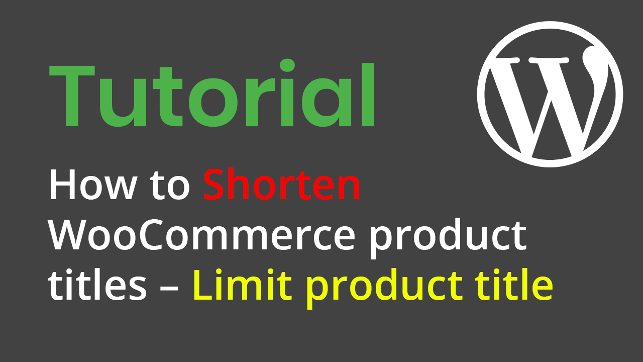 Solved – How to Shorten WooCommerce product titles – Limit Woocommerce product title