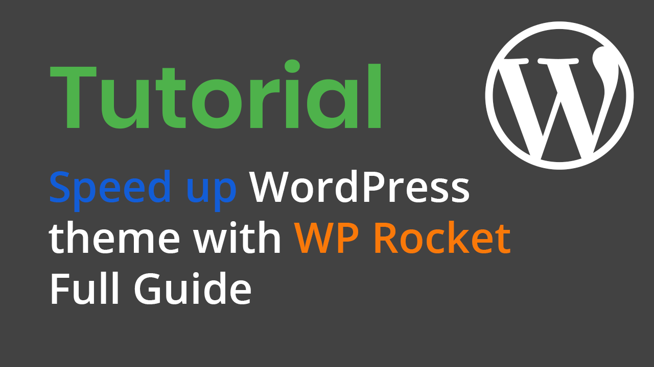 Speed up WordPress theme with WP Rocket – Full Guide