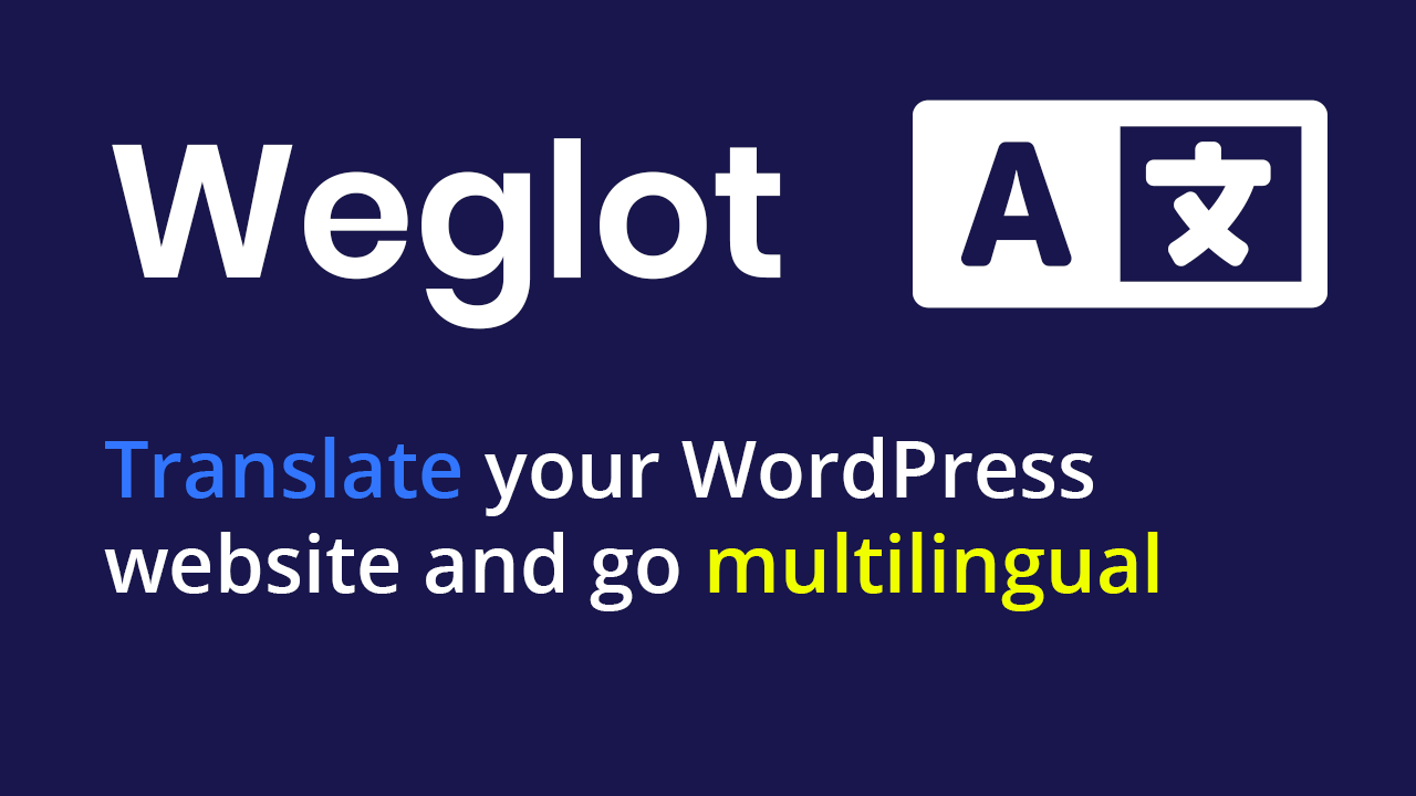 Translate Your WordPress Website – Weglot plugin