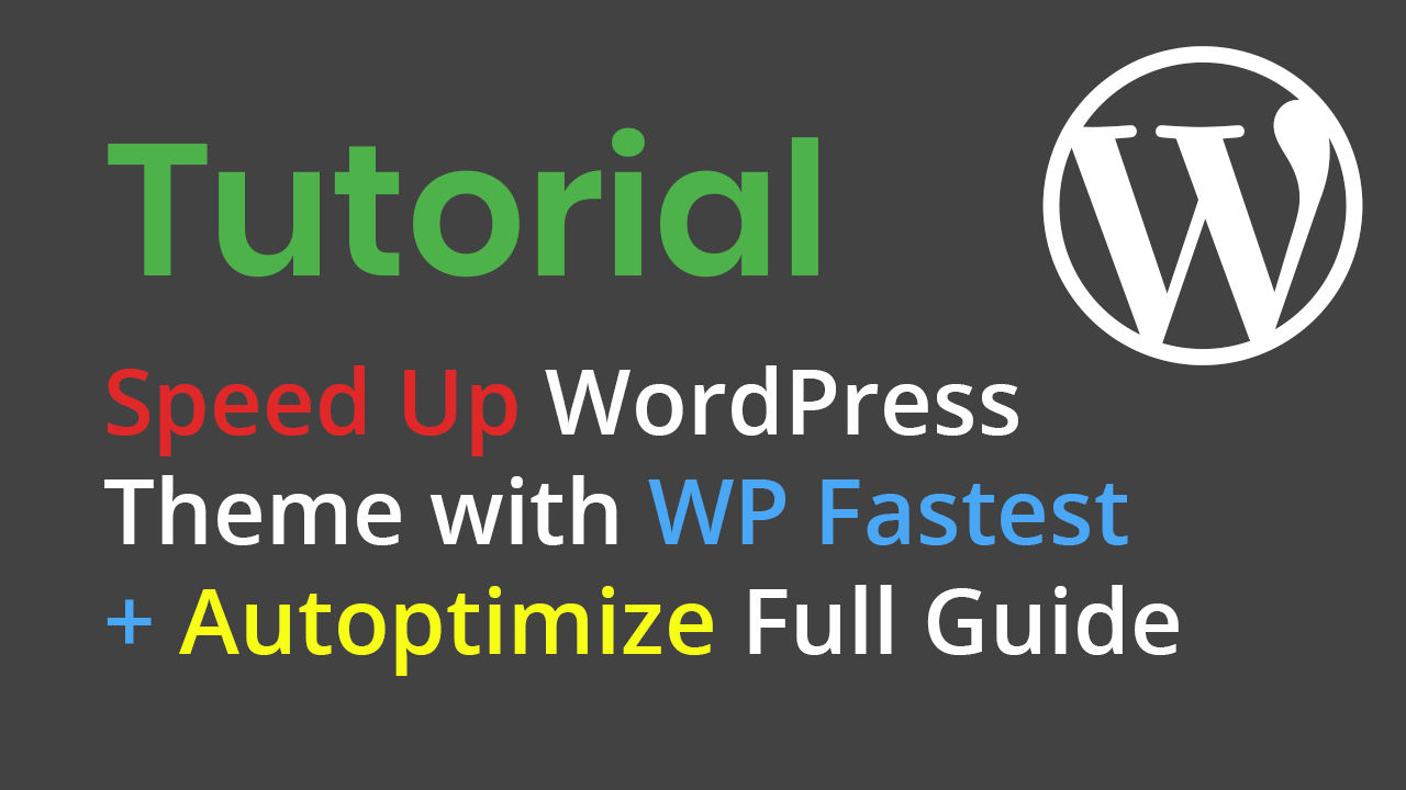 Speed up WordPress theme with WP Fastest and Autoptimize – Full Guide