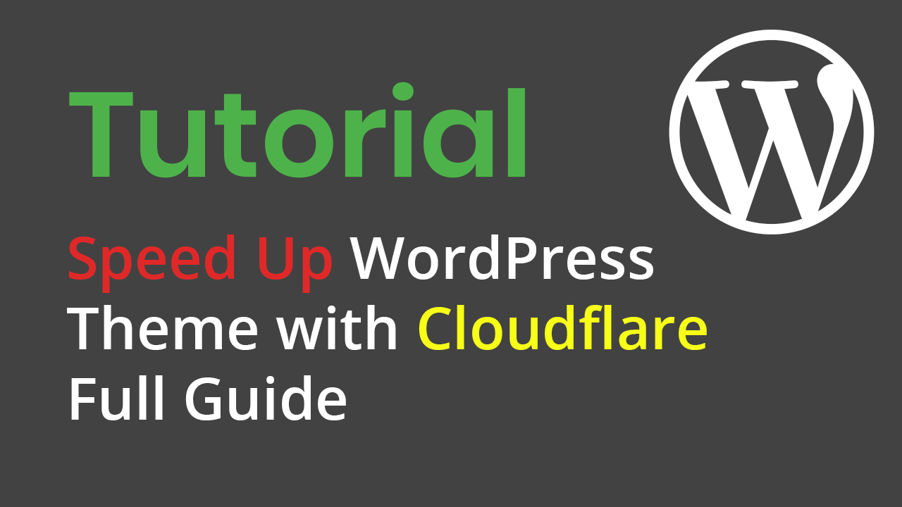 Speed up WordPress theme with Cloudflare – Full Guide
